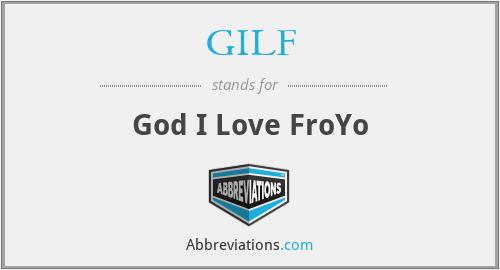 GILF - God I Love FroYo