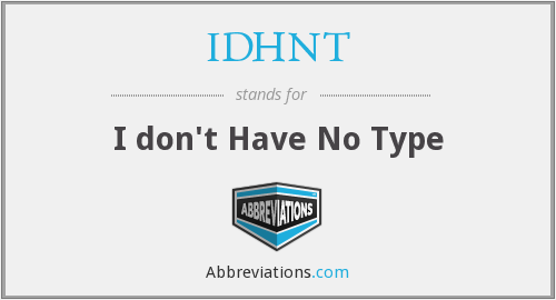 What does IDHNT stand for?