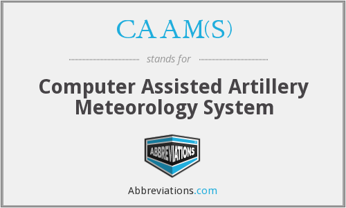 CAAM(S) - Computer Assisted Artillery Meteorology System