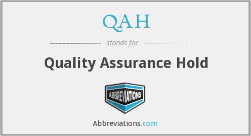 QAH - Quality Assurance Hold