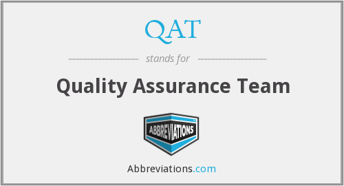 QAT - Quality Assurance Team