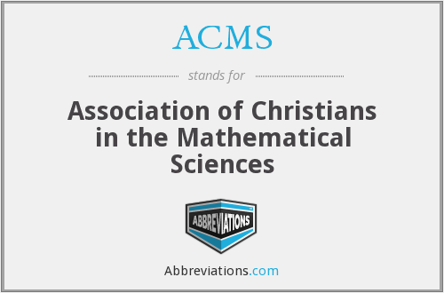 ACMS - Association of Christians in the Mathematical Sciences
