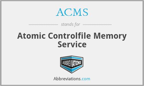 ACMS - Atomic Controlfile Memory Service