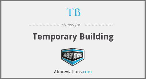 TB - Temporary Building