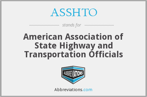 What does ASSHTO stand for?
