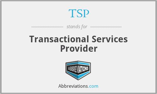 TSP - Transactional Services Provider