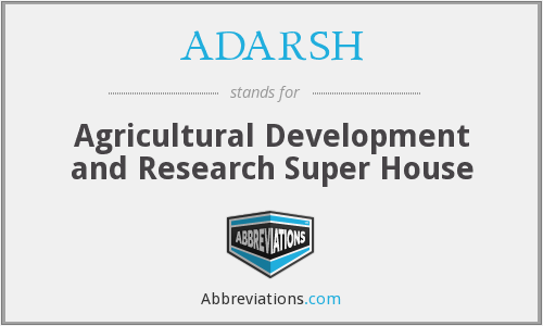 ADARSH - Agricultural Development and Research Super House