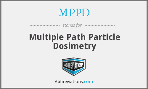 MPPD - Multiple Path Particle Dosimetry