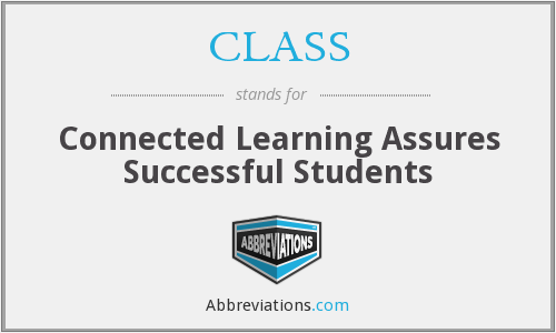 CLASS - Connected Learning Assures Successful Students