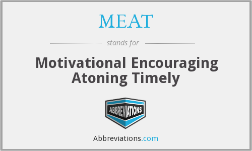MEAT - Motivational Encouraging Atoning Timely