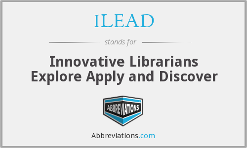 What does ILEAD stand for?