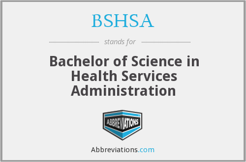 BSHSA - Bachelor of Science in Health Services Administration