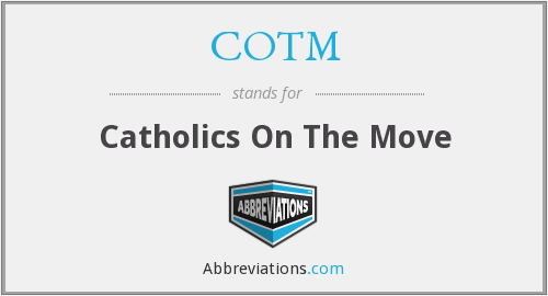 COTM - Catholics On The Move