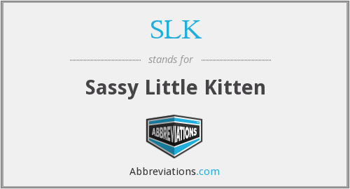 SLK - Sassy Little Kitten