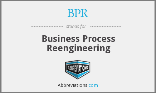 What does BPR stand for?
