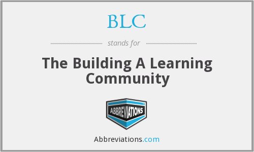 BLC - The Building A Learning Community