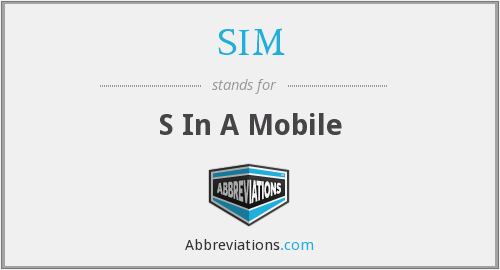 SIM - S In A Mobile