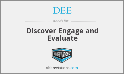 DEE - Discover Engage and Evaluate