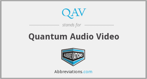 What does QAV stand for?
