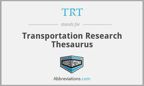 TRT - Transportation Research Thesaurus