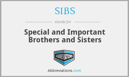 SIBS - Special and Important Brothers and Sisters