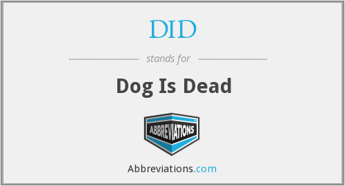 DID - Dog Is Dead