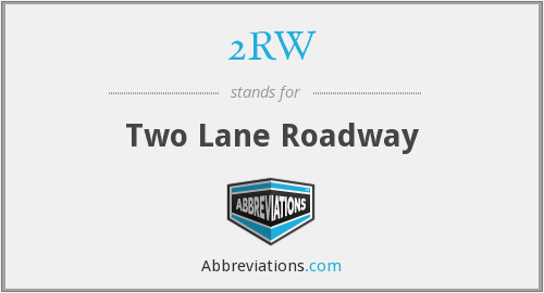2RW - Two Lane Roadway