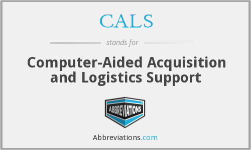 CALS - Computer-Aided Acquisition and Logistics Support