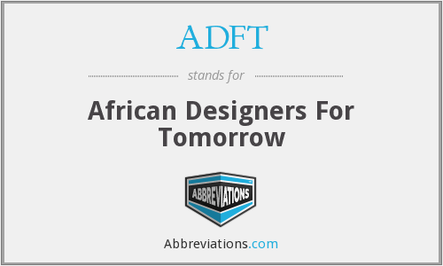 ADFT - African Designers For Tomorrow