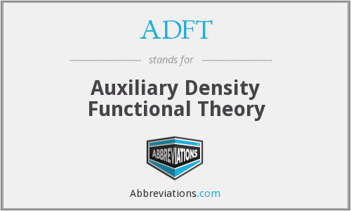 ADFT - Auxiliary Density Functional Theory