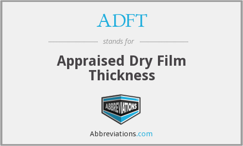 ADFT - Appraised Dry Film Thickness