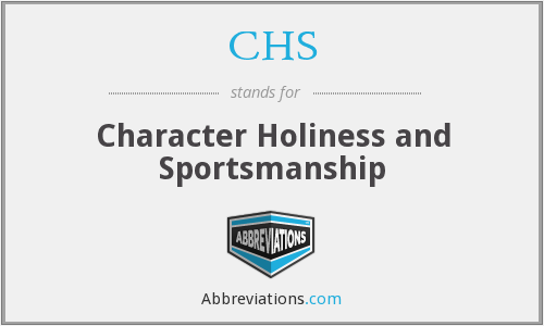 CHS - Character Holiness and Sportsmanship