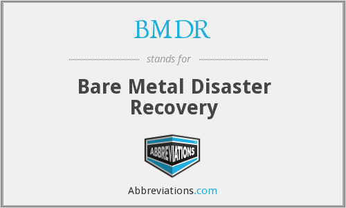 BMDR - Bare Metal Disaster Recovery