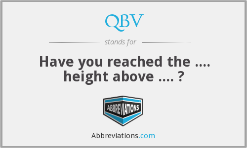 QBV - Have you reached the .... height above .... ?