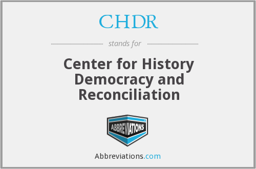 CHDR - Center for History Democracy and Reconciliation