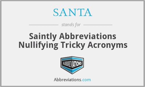 SANTA - Saintly Abbreviations Nullifying Tricky Acronyms