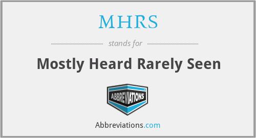 MHRS - Mostly Heard Rarely Seen