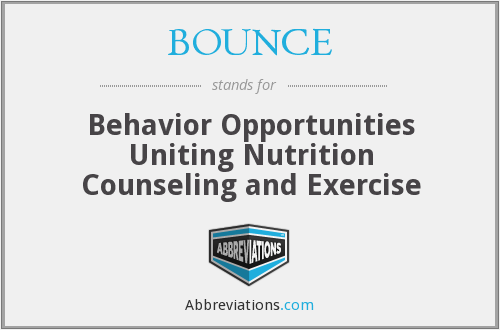 BOUNCE - Behavior Opportunities Uniting Nutrition Counseling and Exercise