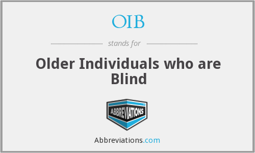 OIB - Older Individuals who are Blind