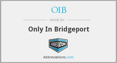 OIB - Only In Bridgeport