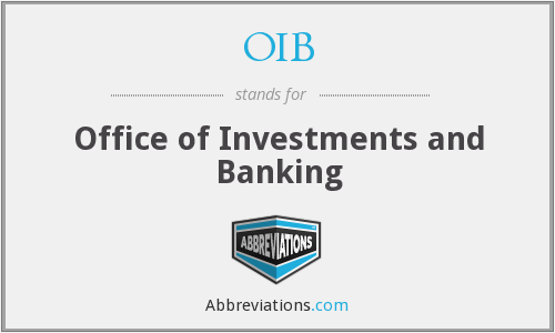 OIB - Office of Investments and Banking