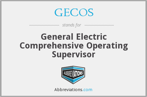 GECOS - General Electric Comprehensive Operating Supervisor