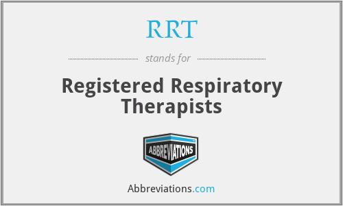RRT - Registered Respiratory Therapists