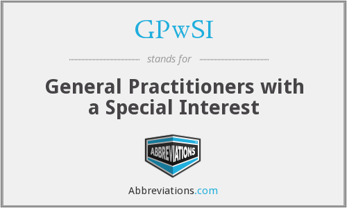GPwSI - General Practitioners with a Special Interest