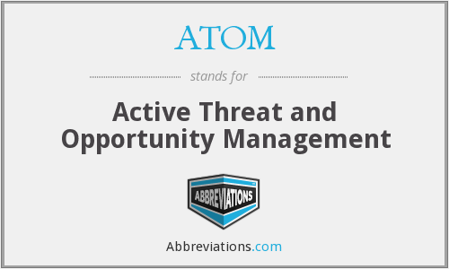 ATOM - Active Threat and Opportunity Management