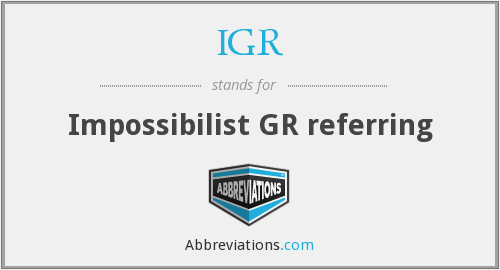 IGR - Impossibilist GR referring