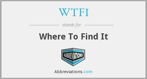 WTFI - Where To Find It