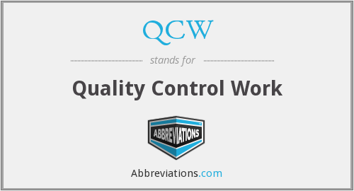 QCW - Quality Control Work