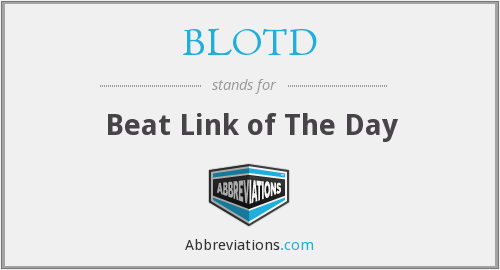 What does BLOTD stand for?