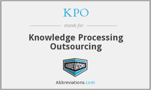 KPO - Knowledge Processing Outsourcing